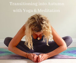 Transitioning into Autumn with Yoga & Meditation @ Light Centre Belgravia | England | United Kingdom