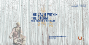 The Calm Within The Storm: Naad Yoga for Stress Relief @ Light Centre Belgravia | England | United Kingdom